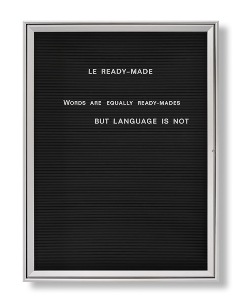 Bethan Huws, Untitled (Le Ready-Made...), 2008 Aluminium, glass, rubber, and plastic letters, edition of 3