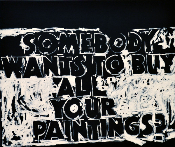 SOMEBODY WANTS TO BUY ALL YOUR PAINTINGS?, 2015Acrylic on canvas, 31.5 x 37.5 inches (80.01 x 95.25 cm)